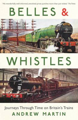 Picture of Belles and Whistles: Journeys Through Time on Britain's Trains