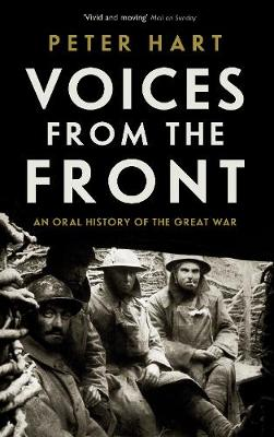 Picture of Voices from the Front: An Oral History of the Great War