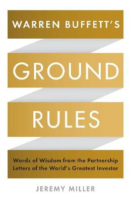 Picture of Warren Buffett's Ground Rules: Words of Wisdom from the Partnership Letters of the World's Greatest Investor
