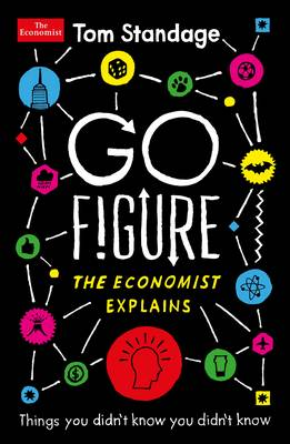 Picture of Go Figure: Things You Didn't Know You Didn't Know: The Economist Explains