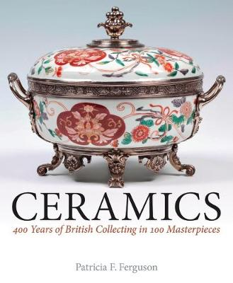 Picture of Ceramics: 400 Years of British Collecting in 100 Masterpieces