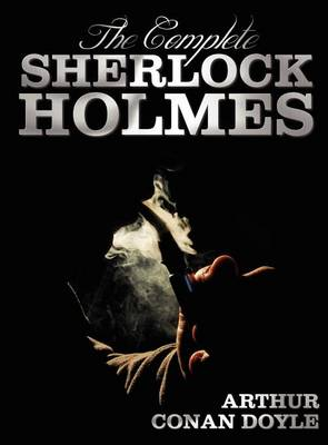 Picture of The Complete Sherlock Holmes - Unabridged and Illustrated - A Study In Scarlet, The Sign Of The Four, The Hound Of The Baskervilles, The Valley Of Fear, The Adventures Of Sherlock Holmes, The Memoirs Of Sherlock Holmes, The Return Of Sherlock Holmes,