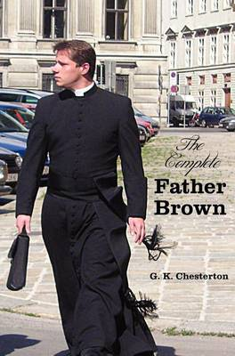 Picture of The Complete Father Brown - The Innocence of Father Brown, The Wisdom of Father Brown, The Incredulity of Father Brown, The Secret of Father Brown, The Scandal of Father Brown (unabridged)