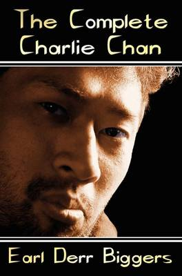 Picture of The Complete Charlie Chan - Six Unabridged Novels, The House Without a Key, The Chinese Parrot, Behind That Curtain, The Black Camel, Charlie Chan Carries On, Keeper of the Keys