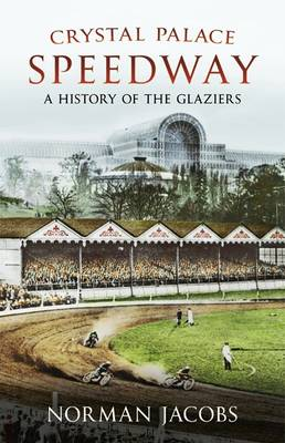 Picture of Crystal Palace Speedway: A History of the Glaziers