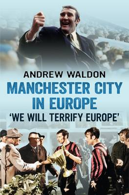 Picture of Manchester City in Europe: 'we Will Terrify Europe'