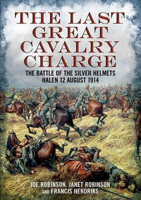 Picture of The Last Great Cavalry Charge: The Battle of the Silver Helmets, Halen 12 August 1914