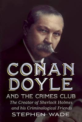 Picture of Conan Doyle and the Crimes Club: The Creator of Sherlock Holmes and His Criminological Friends