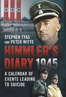 Picture of Himmler's Diary 1945: A Calendar of Events Leading to Suicide