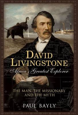Picture of David Livingstone, Africa's Greatest Explorer: The Man, the Missionary and the Myth