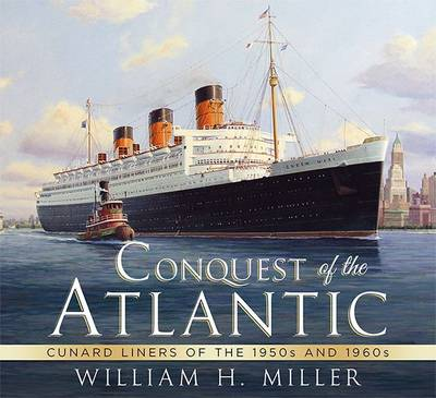 Picture of Conquest of the Atlantic: Cunard Liners of the 1950s and 1960s