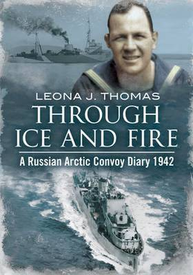 Picture of Through Ice and Fire: A Russian Arctic Convoy Diary 1942