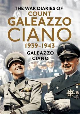 Picture of The War Diaries of Count Galeazzo Ciano 1939-43