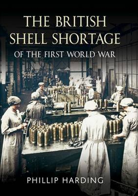 Picture of The British Shell Shortage of the First World War