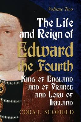 Picture of The Life and Reign of Edward the Fourth: King of England and France and Lord of Ireland: Volume 2