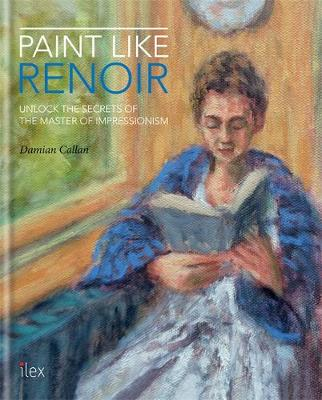 Picture of Paint Like Renoir: Unlock the Secrets of the Master of Impressionism
