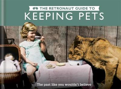 Picture of The Retronaut Guide to Keeping Pets