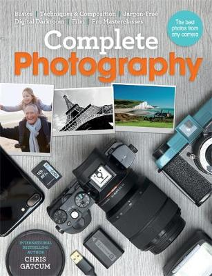 Picture of Complete Photography: Understand Cameras to Take, Edit and Share Better Photos