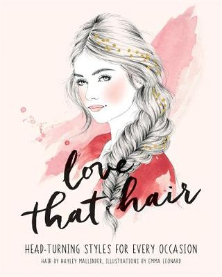 Picture of Love That Hair: Head turning styles for every occasion