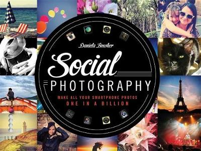 Picture of Social Photography: Make All Your Smartphone Photos One in a Billion