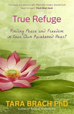 Picture of True Refuge: Finding Peace and Freedom in Your Own Awakened Heart
