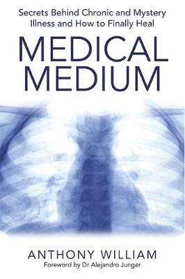 Picture of Medical Medium: Secrets Behind Chronic and Mystery Illness and How to Finally Heal