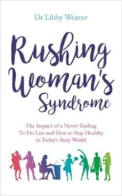 Picture of Rushing Woman's Syndrome: The Impact of a Never-Ending to-Do List and How to Stay Healthy in Today's Busy World