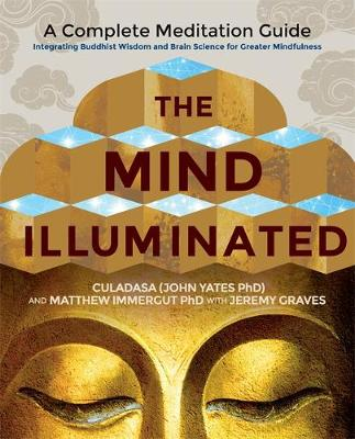 Picture of The Mind Illuminated: A Complete Meditation Guide Integrating Buddhist Wisdom and Brain Science for Greater Mindfulness