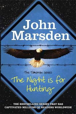 Picture of The Tomorrow Series: The Night is for Hunting: Book 6