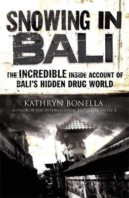 Picture of Snowing in Bali: The Incredible Inside Account of Bali's Hidden Drug World