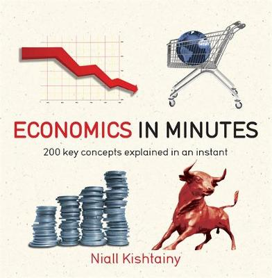 Picture of Economics in Minutes: 200 Key Concepts Explained in an Instant