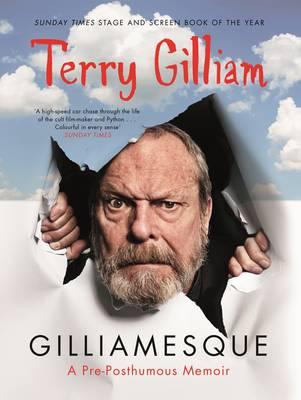 Picture of Gilliamesque: A Pre-Posthumous Memoir