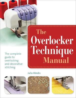Picture of The Overlocker Technique Manual: The Complete Guide to Serging and Decorative Stitching