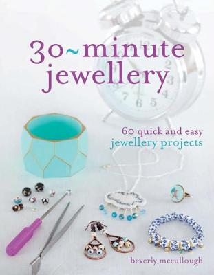 Picture of 30 Minute Jewellery: 60 Quick and Easy Jewellery Projects