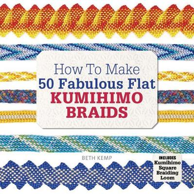 Picture of How to Make 50 Fabulous Flat Kumihimo Beads: A Beginner's Guide to Making Flat Braids for Beautiful Cord Jewellery and Fashion Accessories, Complete with Kumihimo Loom