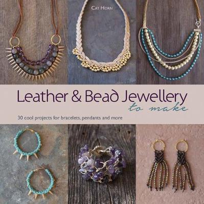 Picture of Leather and Bead Jewellery to Make: 30 Cool Projects for Bracelets, Pendants and More