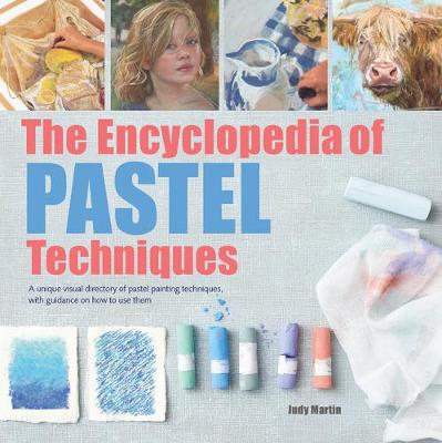 Picture of The Encyclopedia of Pastel Techniques: A Unique Visual Directory of Pastel Painting Techniques, with Guidance on How to Use Them