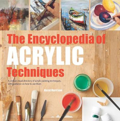 Picture of The Encyclopedia of Acrylic Techniques: A Unique Visual Directory of Acrylic Painting Techniques, with Guidance on How to Use Them