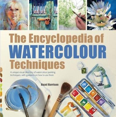 Picture of The Encyclopedia of Watercolour Techniques: A Unique Visual Directory of Watercolour Painting Techniques, with Guidance on How to Use Them