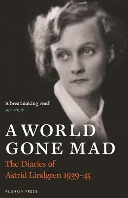 Picture of A World Gone Mad: The Diaries of Astrid Lindgren, 1939-45