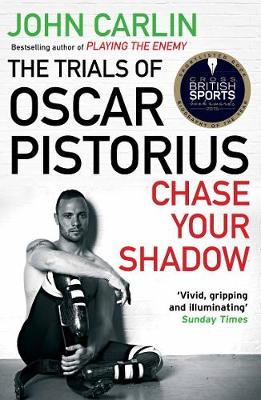 Picture of Chase Your Shadow: The Trials of Oscar Pistorius