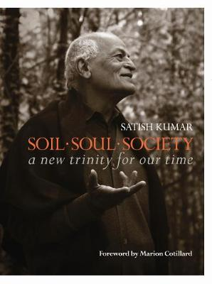 Picture of Soil * Soul * Society: A New Trinity for Our Time