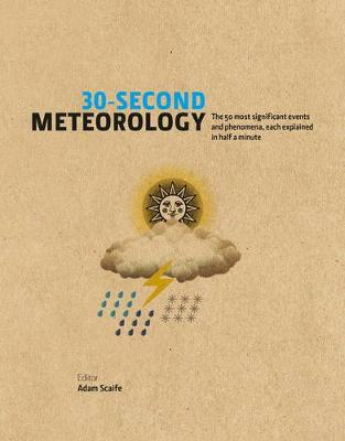 Picture of 30-Second Meteorology: The 50 Most Significant Events and Phenomena, Each Explained in Half a Minute