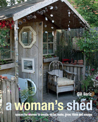 Picture of A Woman's Shed: Spaces for Women to Create, Write, Make, Grow, Think, and Escape