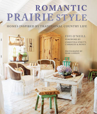 Picture of Romantic Prairie Style: Homes Inspired by Traditional Country Life