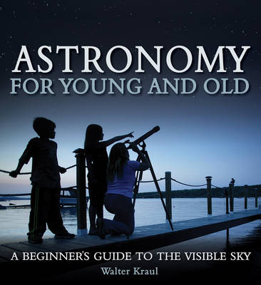 Picture of Astronomy for Young and Old: A Beginner's Guide to the Visible Sky