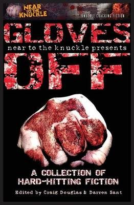 Picture of Gloves Off: A Near to the Knuckle Anthology