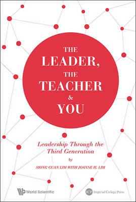 Picture of The Leader, the Teacher and You: Leadership Through the Third Generation