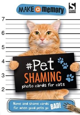 Picture of Make a Memory Pet Shaming Cat: Name and Shame Photo Cards for When Good Pets Go Bad!