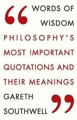 Picture of Words of Wisdom: Philosophy's Most Important Quotations and Their Meaning